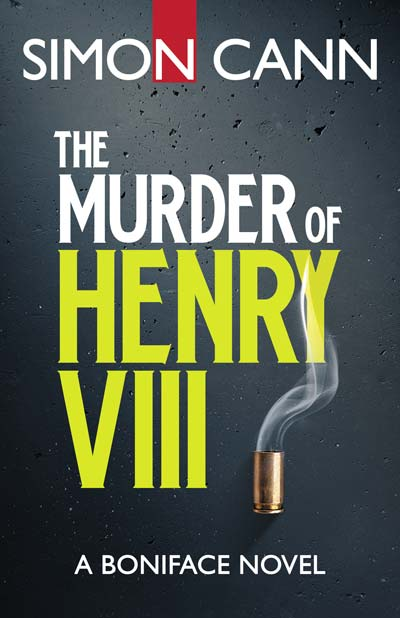 The Murder of Henry VIII by Simon Cann