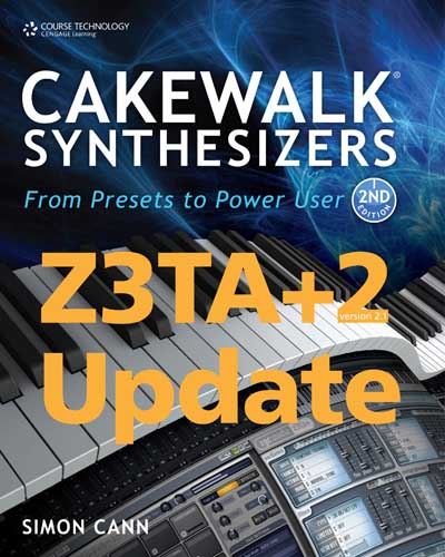 Z3TA+2 update for Cakewalk Synthesizers: from Presets to Power User, second edition by Simon Cann