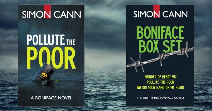 Pollute the Poor by Simon Cann, also included in the Boniface Box Set